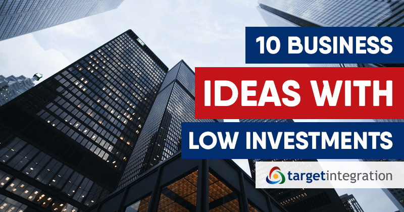 10 Business Ideas with low Investment