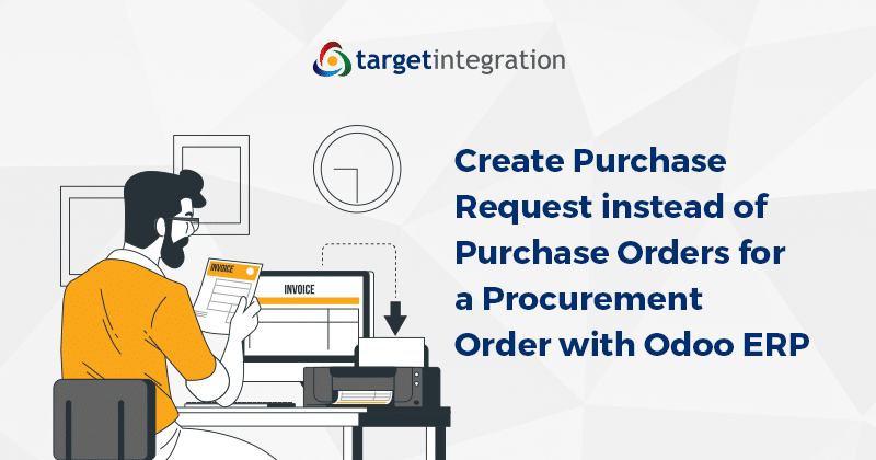 Create Purchase Request instead of Purchase Orders for a Procurement Order with Odoo ERP