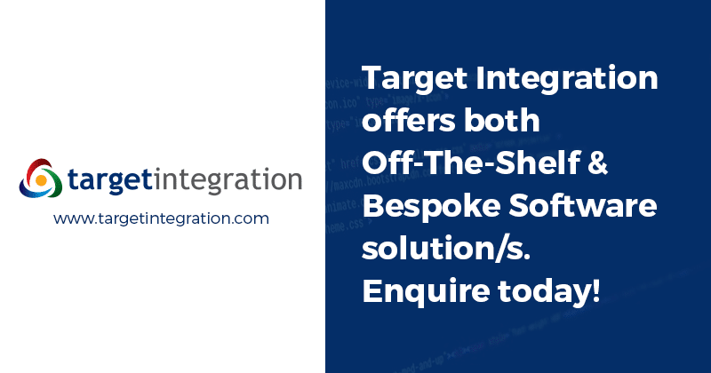 Target Integration offers both Off-The-Shelf & Bespoke Software solution