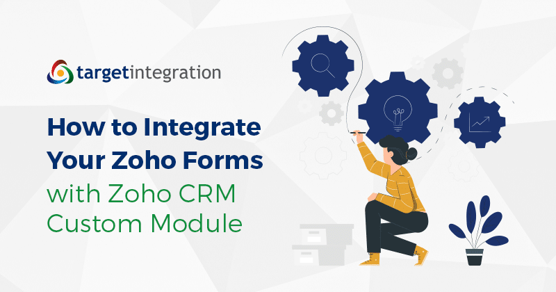 How to Integrate Your Zoho Forms with Zoho CRM Custom Module
